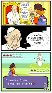 Meme Pokemon - pope francis battle pok礬mon go know your meme