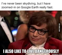 I Also Like To Live Dangerously Meme - how to live dangerously 9gag