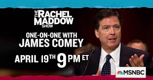 james comey gang of eight james comey visits the rachel maddow show on thursday april 19th