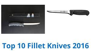 10 best fillet knives 2016 youtube 10 best fillet knives 2016