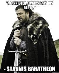 Stannis Baratheon Memes - a lannister always pays his debts stannis baratheon ned