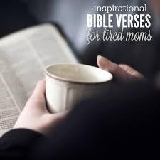 inspirational bible verses tired moms 15 verses encourage