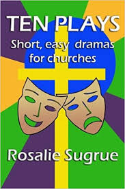 ten plays easy dramas for churches rosalie sugrue