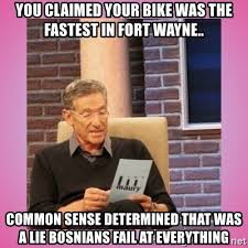 Common Sense Meme - you claimed your bike was the fastest in fort wayne common sense