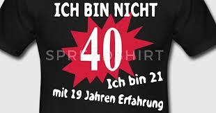 sprüche zum runden geburtstag t shirts zum 40 geburtstag bestellen spreadshirt