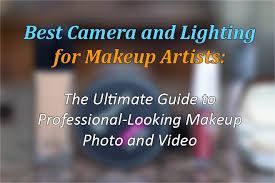 lighting for makeup artists best cameras and lighting for makeup artists 2018 vloggerpro