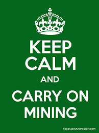 Keep Calm And Carry On Meme Generator - keep calm and carry on mining keep calm and posters generator