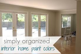 Home Interiors Paint Color Ideas My Home Interior Paint Color Palate Best Simply Organized Home