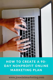 how to create a 90 day nonprofit online marketing plan without