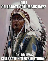 Christopher Columbus Memes - indigenous people s day 2016 best funny memes heavy com