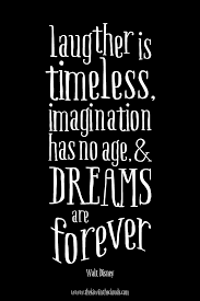 quote about learning from history laughter is timeless dreams are forever disney printable forever