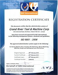 iso 9001 2008 certification grand river tool u0026 machine corp