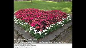 A Garden Of Flowers by The Garden Of Your Love Is Full Of Beautiful Flowers And Roses
