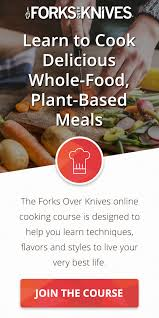 the forks over knives diet explained frequently asked questions