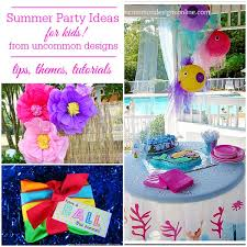 party ideas for summer party ideas for kids uncommon designs