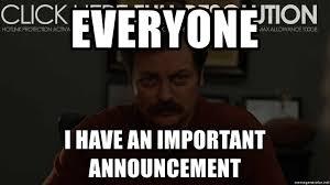 Swanson Meme - everyone i have an important announcement ron swanson meme