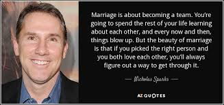 wedding quotes nicholas sparks nicholas sparks quote marriage is about becoming a team you re