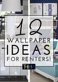 removable wallpaper for renters 12 wallpaper ideas for renters the homes i have made