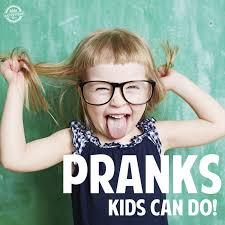 Pranks For Bedrooms 13 Of The Best Pranks Kids Can Do