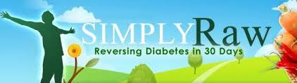 raw food diet simply raw reversing diabetes in 30 days