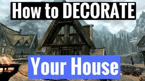 skyrim remastered how to decorate your house youtube