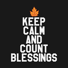 keep calm and count blessings thanksgiving day thanksgiving