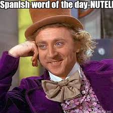 Spanish Word Of The Day Meme - meme maker spanish word of the day nutella
