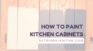 how to paint kitchen cabinets without sanding 5 tips and guidance on how to paint kitchen cabinets