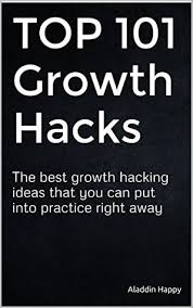 hacking ideas top 101 growth hacks the best growth hacking ideas that you can put