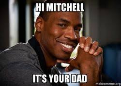 Mitchell Meme - hi mitchell it s your dad good guy jason make a meme