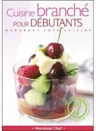 livre de cuisine pour d utant cuisine branchée pour débutants broché collectif achat livre