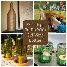 30 things to do with old wine bottles bottle wine and craft