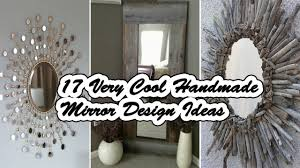 17 very cool handmade mirror design ideas youtube