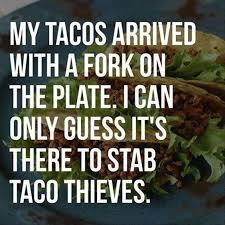 Taco Memes - 27 taco memes for taco tuesday or any day taco tuesday memes