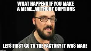 Memes Without Captions - trying to make a meme of vsauce if yoi watch any of his vids you