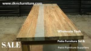 Teak Patio Furniture Sale Wholesale Teak Patio Furniture Set And Patio Furniture Suppliers