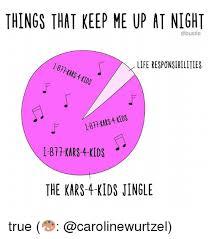 True Life Meme - things that keep me up at night life responsibilities l 877kars 4
