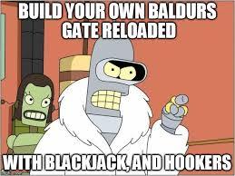 Build Your Own Meme - blackjack and hookers viral memes imgflip