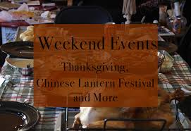 weekend events thanksgiving lantern festival and more