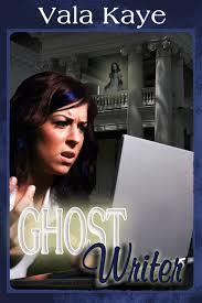 my ya paranormal novella u2013 u201cghost writer u201d u2013 vala kaye u0027s