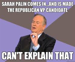 Sarah Palin Memes - sarah palin comes in and is made the republican vp candidate can t