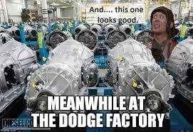 Memes Factory - dodges transmission inspector imgflip