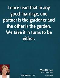 wedding quotes quote garden meryl streep marriage quotes quotehd