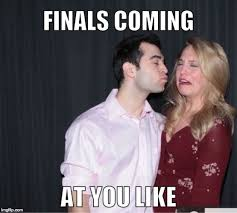College Finals Meme - image tagged in finals finals week college college life college