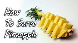 how to serve pineapple youtube