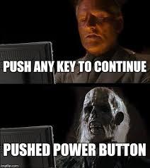 Continue Meme - ill just wait here meme imgflip