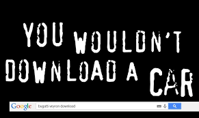 Meme Download - you wouldn t download a car piracy it s a crime know your meme