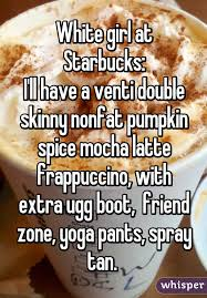 Pumpkin Spice Latte Meme - girl at starbucks i ll have a venti double skinny nonfat pumpkin