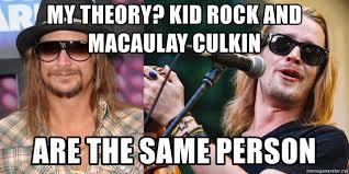 Macaulay Culkin Memes - my theory kid rock and macaulay culkin are the same person kid