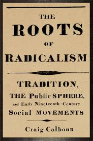 the roots of radicalism tradition the public sphere and early